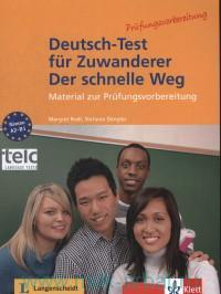 Deutsch-Test fur Zuwanderer Der schnelle Weg : Material zur Prufungsvorbereitung : A2-B1