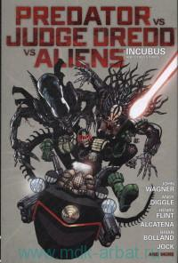 Predator vs. Judge Dredd vs. Aliens : Incubus and Other Stories