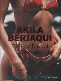 Akila Berjaoui. The Last Days of Summer