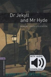 Dr Jekyll and Mr. Hyde : Level 4 : With Audio Download