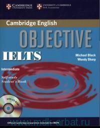 Cambridge English : Objective IELTS : Intermediate : Self-Study Student`s Book