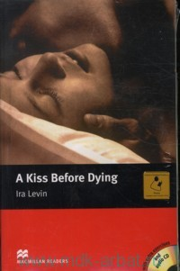 A Kiss Before Dying : Level 5 Intermediate : retold by F. H. Cornish
