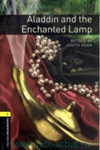 Aladdin and the Enchanted Lamp : Stage 1 (400 headwords) ; retold by J. Dean
