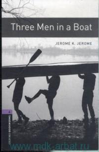 Three Men in a Boat : Stage 4 (1400 headwords) : Retold by D. Mowat