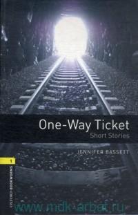 One-Way Ticket : Short Stories : Stage 1 (400 headwords)