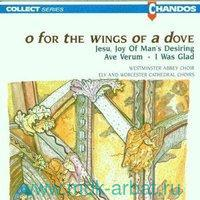 Choir Of Ely Cathedralchoir Of Westminst O For The Wings Of A Dove (CD) : Арт.3-188-550