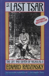 The Last Tsar. The Life and Death of Nicholas II