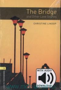 The Bridge & Other Love Stories : Stage 1 (400 headwords) : With Audio Download