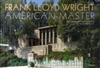 Frank Lloyd Wright. American Master