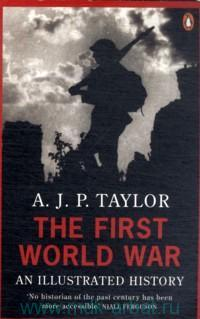 The First World War : An Illustrated History