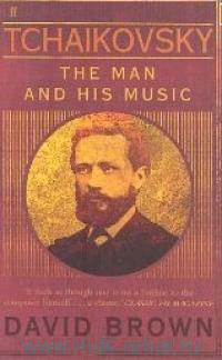Tchaikovsky. The Man and the Music