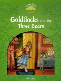 Goldilocks and the Three Bears : Level 3 : 200 Headwords : Retold by S. Arengo