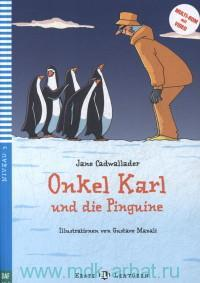 Onkel Karl und die Pinguine : Niveau 3 (300 Worter) : A1.1