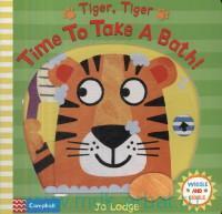 Tiger, Tiger Time To Take A Bath!