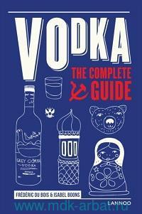 Vodka : The Complete Guide