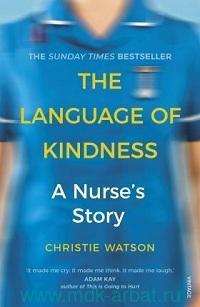 The Language of Kindness : A Nurse's Story