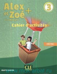 Alex et Zoe et compagnie 3 : Cahier d'Activites : DELF Prim