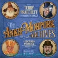 The Ankh-Morpork Archives : A Discworld Antology : Volume One