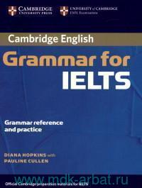 Cambridge English Grammar for IELTS : Grammar Reference and Practice