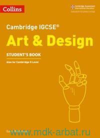 Cambrige IGCSE : Art & Design : Student's Book : Also for Cambridge O Level