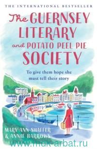 The Guernsey Literary and Potato Peel Pie the Society