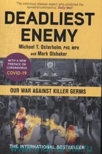 Deadliest Enemy : our War Against Killer Germs