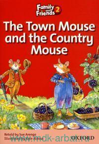 The Town Mouse and the Country Mouse : Level 2 : Retold by S. Arengo