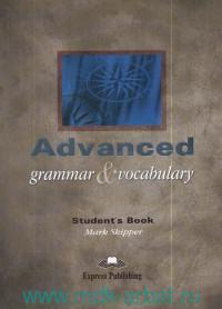 Advanced Grammar & Vocabulary : Student`s Book