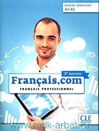 Francais.Com : Francais Professionnel : Niveau debutant : A1-A2