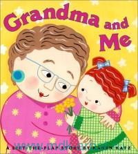 Grandma And Me : A Lift-the-Flap Book