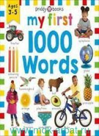 My First 1000 Words : Ages 3-5
