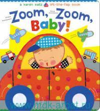 Zoom, Zoom, Baby! : Lift-the-Flap Book