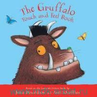 The Gruffalo : Touch and Feel Book