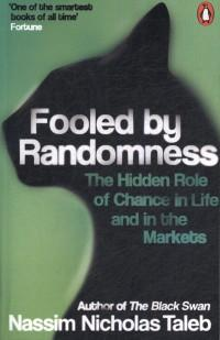 Fooled by Randomness : The Hidden Role of Chance in Life and in the Markets