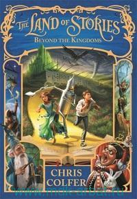 The Land of Stories : Beyond the Kingdoms