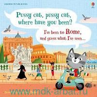 Pussy Cat, Pussy Cat Where Have You Been? I've Been to Rome, and Guess What I've Seen...