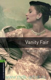 Vanity Fair : Stage 6 (2500 headwords) : Retold by D. Mowat