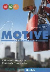 Motive A1 A2 B1: Kompaktkurs DAF : Kursbuch, Lektion 1-30 : Deutsch als Fremdsprache