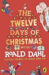 The Twelve Days Of Christmas With Roald Dahl : Festive Things To Make and Do