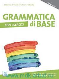 Grammatica di base. Con esercizi : Livello A1/A2. Adatto ai corsi dei Centri Provinciali per I'lsrtuzione degli Adulti. CPIA