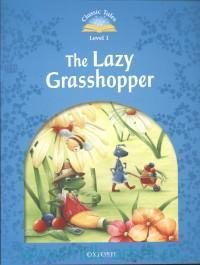 The Lazy Grasshopper : Level 1 : 100 Headwords : Retold by R. Bladon