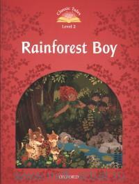 Rainforest  Boy. Level 2 : 150 Headwords : Retold by R. Bladon