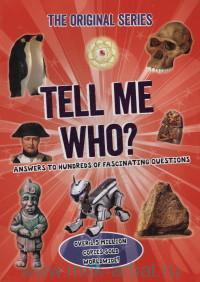 Tell me who? Answers to hundreds of fascinating questions