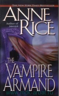 The Vampire Armand : The Vampire Chronicles