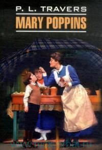Мэри Поппинс = Mary Poppins : книга для чтения на английском языке