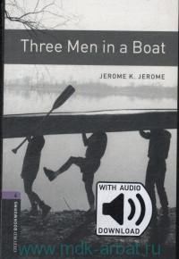 Three Men in a Boat : Stage 4 (1400 headwords) : Retold by D. Mowat : With Audio Download