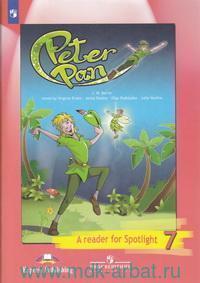 Питер Пэн (по Д. Барри) : книга для чтения : 7-й класс : учебное пособие для общеобразовательных организаций = Peter Pan : A Reader for Spotlight 7
