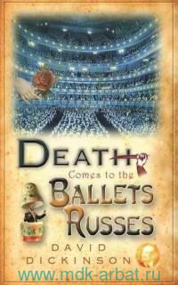 Death Commes to the Ballets Russes