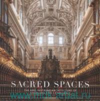 Sacred Spaces : The Awe-Inspiring Architecture of Churches and Cathedrals