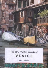 The 500 Hidden Secrets of Venice